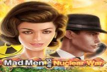 Mad Men and Nuclear War - играть онлайн | Casino X Online - без регистрации